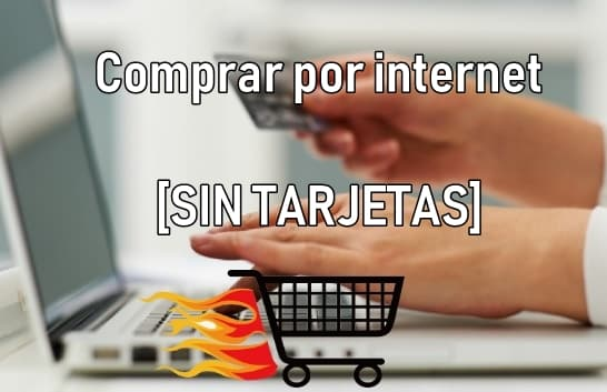 comprar por internet sin tarjetas